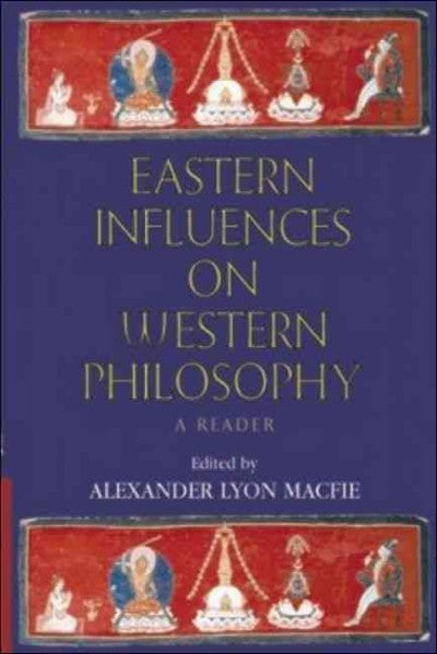 Eastern Influences on Western Philosophy : A Reader