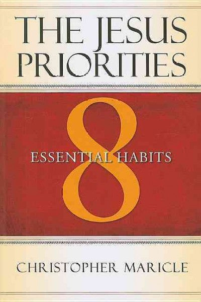 Jesus Priorities : 8 Essential Habits