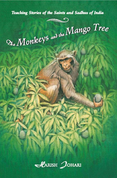 Monkeys and the Mango Tree : Teaching Stories of the Saints and Sadhus of India