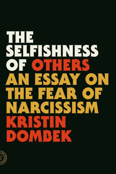 Selfishness of Others : An Essay on the Fear of Narcissism