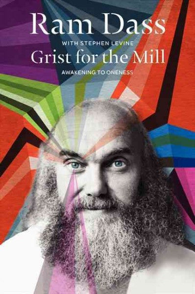 Grist for the Mill : Awakening to Oneness