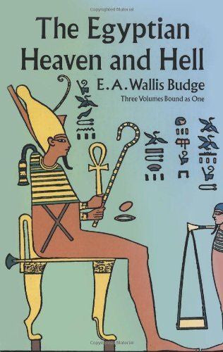 Egyptian Heaven and Hell : Three Volumes Bound As One