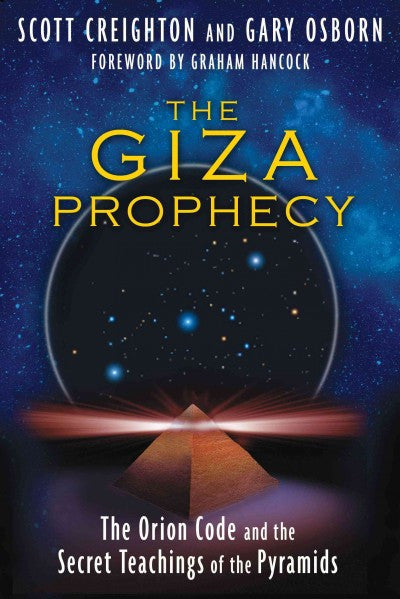 Giza Prophecy : The Orion Code and the Secret Teachings of the Pyramids