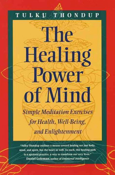 Healing Power of Mind : Simple Meditation Exercises for Health, Well-Being, and Enlightenment