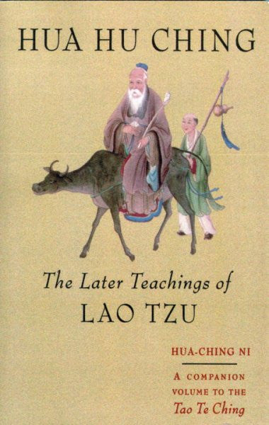 Hua Hu Ching : The Later Teachings of Lao Tzu