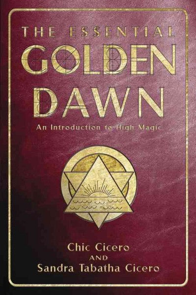 Essential Golden Dawn : An Introduction to High Magic