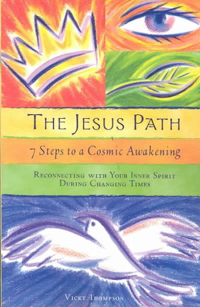 Jesus Path : 7 Steps to a Cosmic Awakening