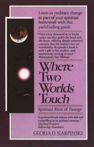 Where Two Worlds Touch: Spiritual Rites of Passage : Spiritual Rites of Passage