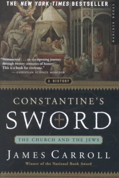 Constantine's Sword : The Church and the Jews : A History