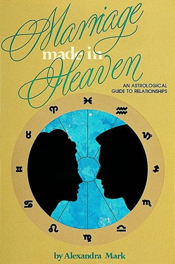 Marriage Made in Heaven : An Astrological Guide to Relationships