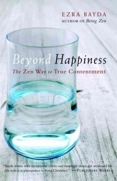 Beyond Happiness : The Zen Way to True Contentment