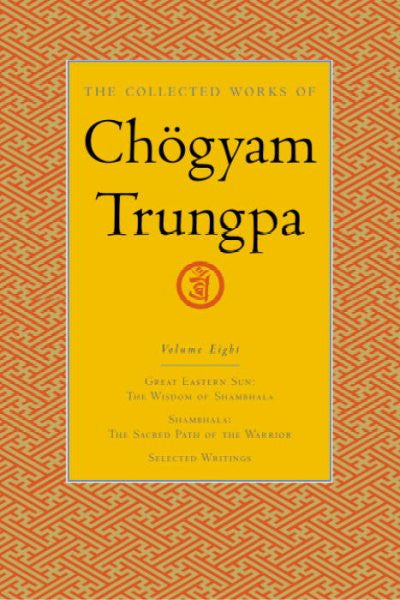 Collected Works of Chogyam Trungpa : Great Eastern Sun - Shambhala - Selected Writings