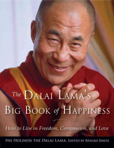 Dalai Lama's Big Book of Happiness : How to Live in Freedom, Compassion, and Love