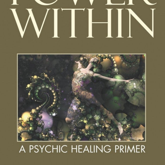 Power Within : A Psychic Healing Primer