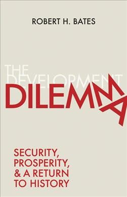 Development Dilemma : Security, Prosperity, and a Return to History