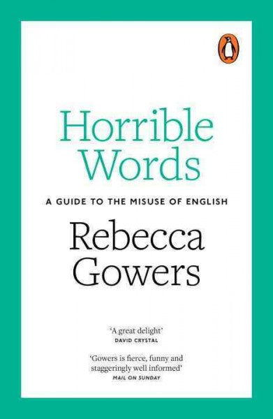 Horrible Words : A Guide to the Misuse of English
