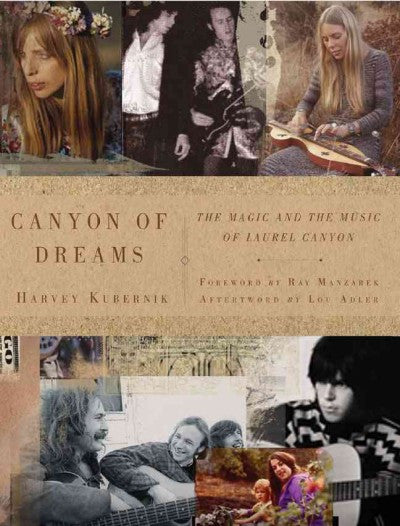 Canyon of Dreams : The Magic and the Music of Laurel Canyon