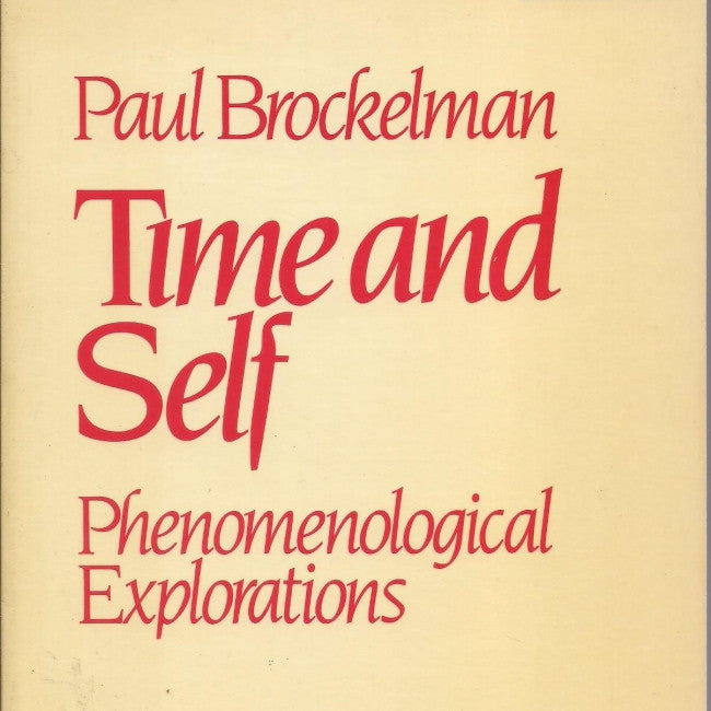 Time and Self : Phenomenological Explorations (American Academy of Religion Studies in Religion, Vol 39)
