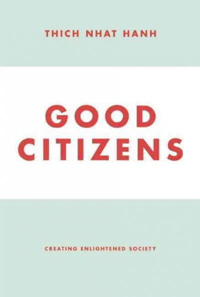 Good Citizens : Creating Enlightened Society