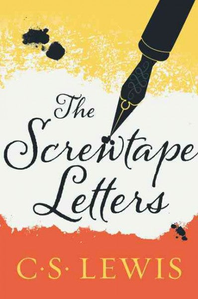 Screwtape Letters : With Screwtape Proposes a Toast