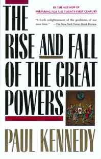Rise and Fall of the Great Powers : Economic Change and Military Conflict from 1500 to 2000