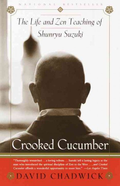 Crooked Cucumber : The Life and Zen Teaching of Shunryu Suzuki