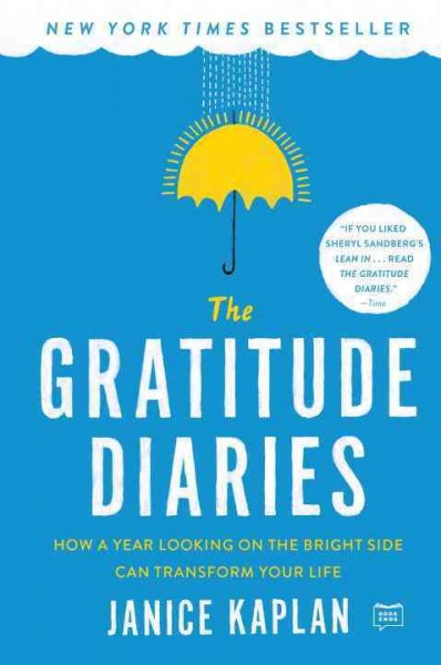 Gratitude Diaries : How a Year Looking on the Bright Side Can Transform Your Life