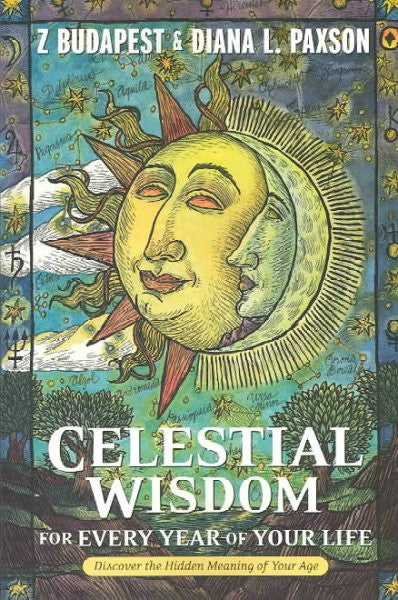 Celestial Wisdom for Every Year of Your Life : Discover the Hidden Meaning of Your Age