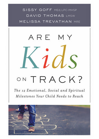Are My Kids on Track? The 12 Emotional, Social and Spiritual Milestones Your Child Needs to Reach