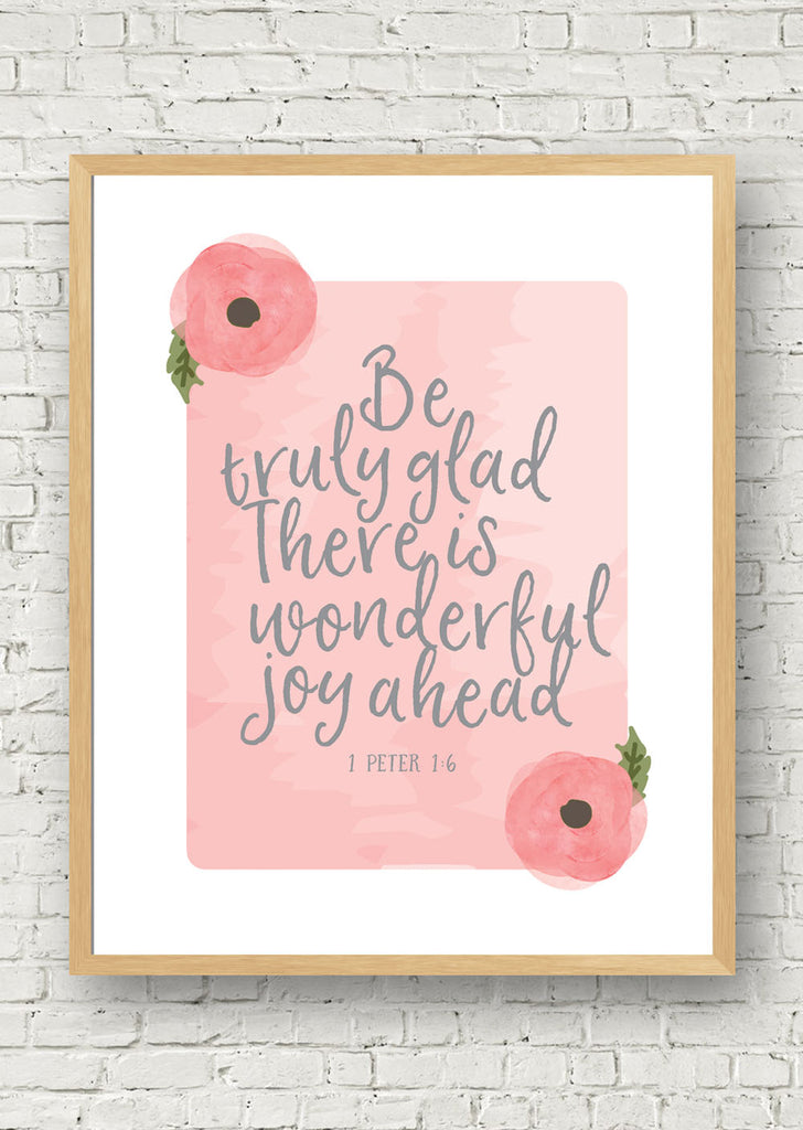 Be Truly Glad Printable Art