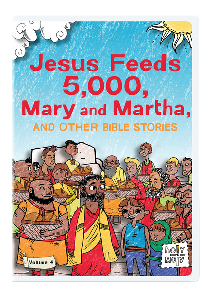 Jesus Feeds 5000, Mary and Martha, and Other Bible Stories: Holy Moly Volume 4