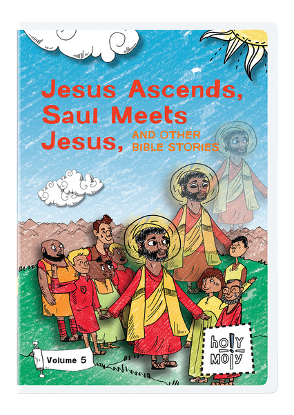 Jesus Ascends, Saul Meets Jesus, and Other Bible Stories: Holy Moly Volume 5