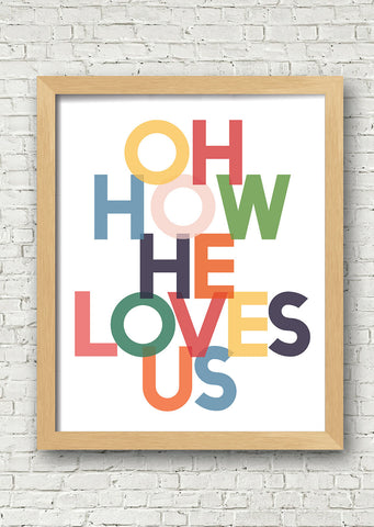 Oh How He Loves Us Printable Art