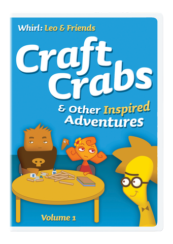 Craft Crabs and Other Inspired Adventures: Whirl Leo & Friends Volume 1
