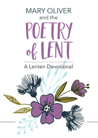 Mary Oliver and the Poetry of Lent
