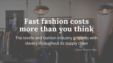 We've known this for years. The fast fashion industry has been built on the backs of workers who are severely exploited. Cheap labor sourced from sweatshops - in countries where worker rights are limited, if at all existent. Most of these workers are women and children. From not earning a living wage to working in inhumane conditions… its modern-day slavery. And it's being supported by us every time we choose to buy from these fast fashion companies.