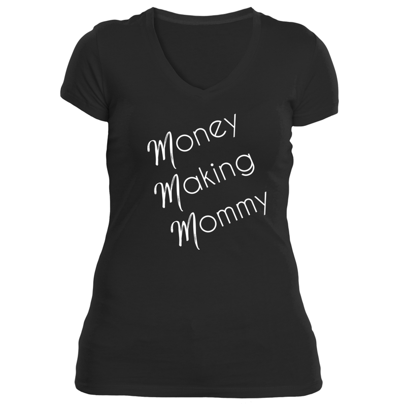 """Money Making Mommy""  (black) V-Neck T-Shirt"