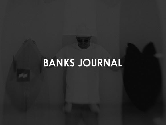 Banks Journal Surf products lifestyle wasted talent distribution