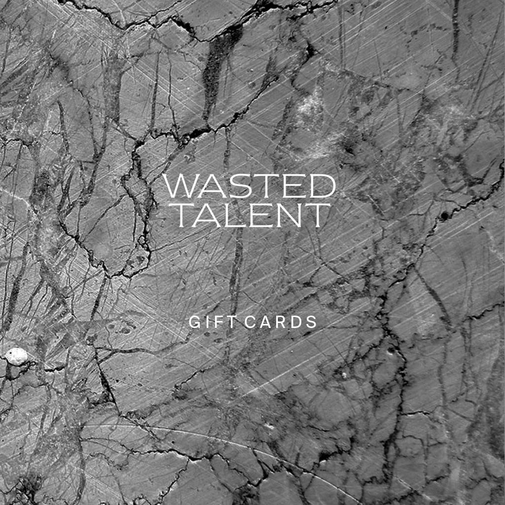 Wasted Talent Gift Cards