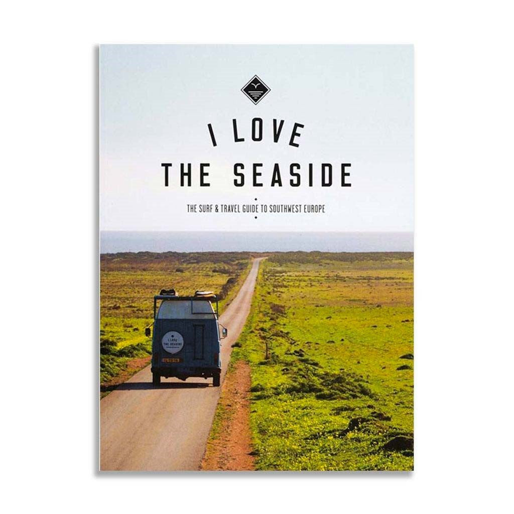 I Love The Seaside - The Surf & Travel guide To Southwest Europe