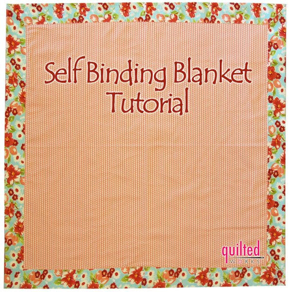 SELF BINDING BABY BLANKET TUTORIAL