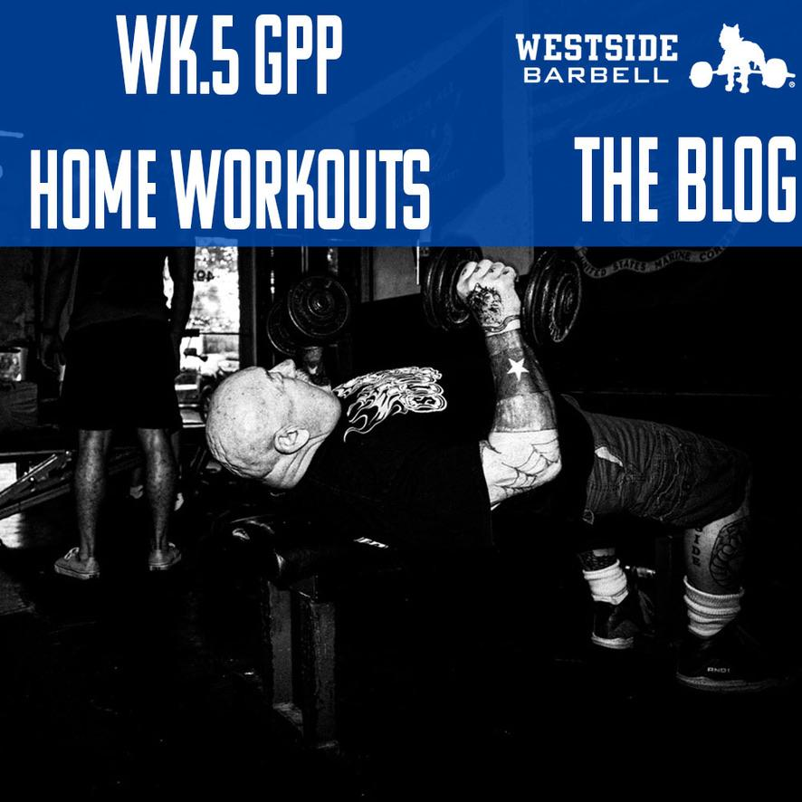 Westside Barbell: GPP Home Workouts Wk.5