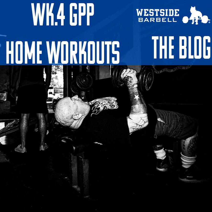 Westside Barbell: GPP Home Workouts Wk.4