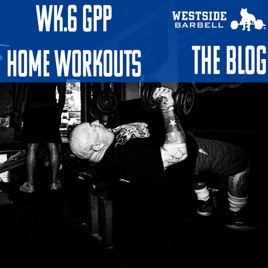 Westside Barbell: GPP Home Workouts Wk.6