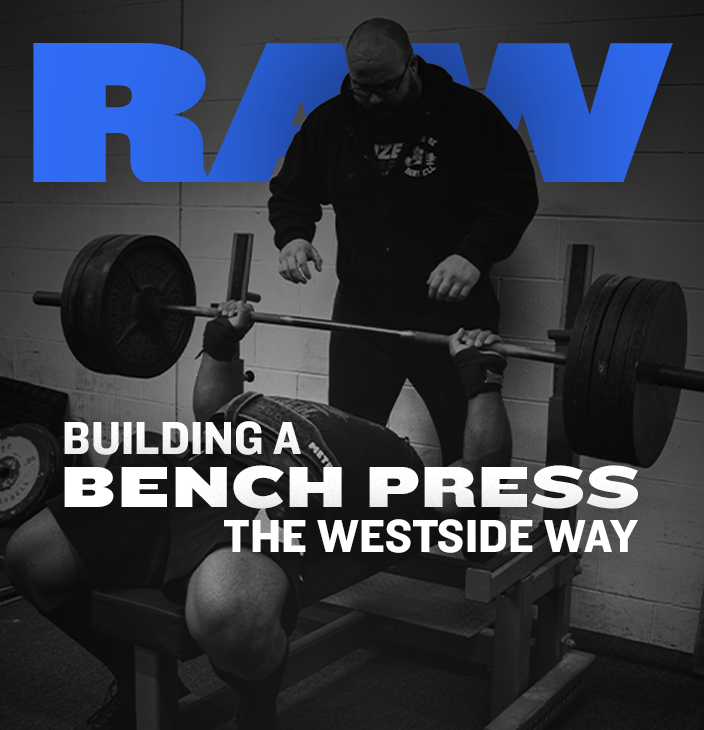 WSBB Blog: Building a Raw Bench Press The Westside Way