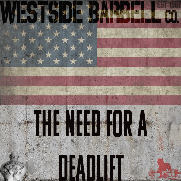 The Need for a Deadlift – Westside Barbell