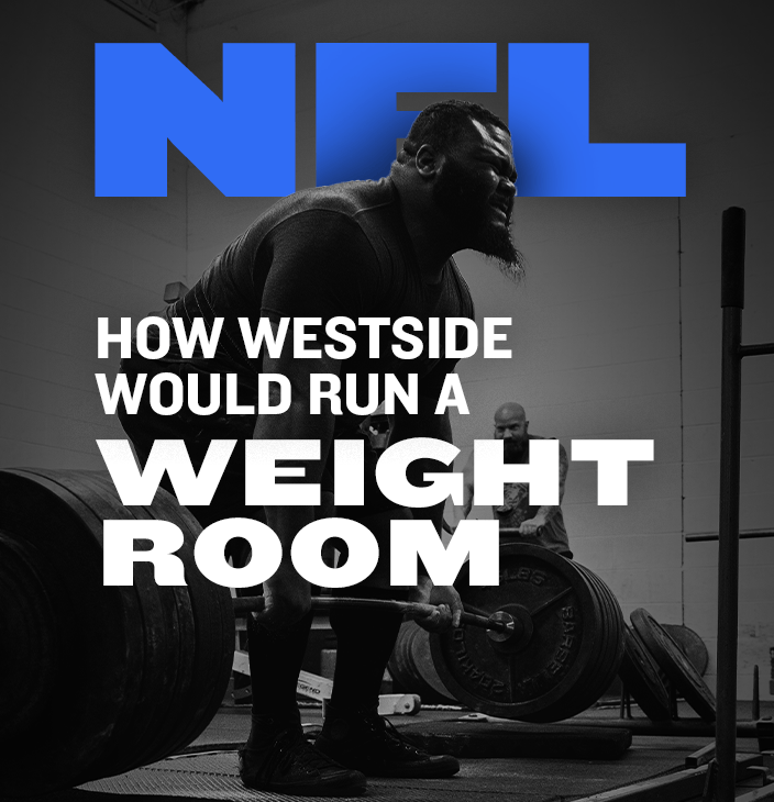 WSBB Blog: How Westside Would Run a NFL Weight Room?