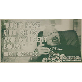 "Westside Barbell Posters- ""Don't have a 10 cent Squat with $100 shoes™"""