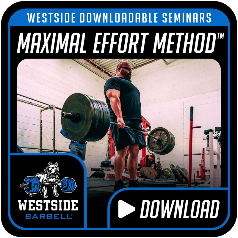 Westside Downloadable Seminars- Maximal Effort Method™