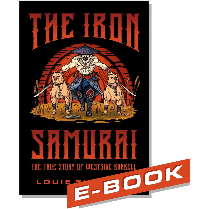 WSBB eBooks - The Iron Samurai: The True Story of Westside Barbell